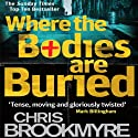 Where the Bodies are Buried Audiobook by Christopher Brookmyre Narrated by Hilary MacLean