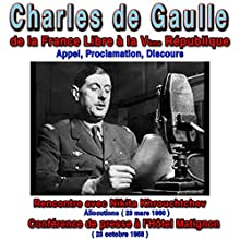 Les grands discours de Charles de Gaulle de la France libre à la Vème République Discours Auteur(s) : Charles de Gaulle Narrateur(s) : Charles de Gaulle