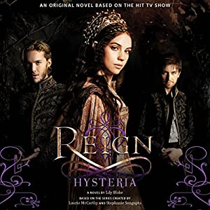 Reign: Hysteria Audiobook