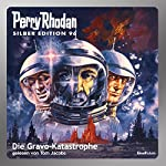 Die Gravo-Katastrophe (Perry Rhodan Silber Edition 96) | William Voltz,Kurt Mahr,H. G. Francis,Hans Kneifel,H. G. Ewers
