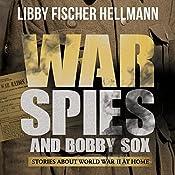 War, Spies & Bobby Sox | [Libby Fischer Hellmann]