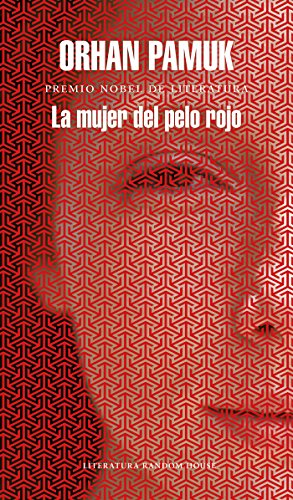 La mujer del pelo rojo / The Red - Haired Woman  [Pamuk, Orhan] (Tapa Dura)