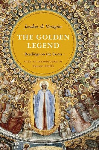 The Golden Legend: Readings on the Saints, Jacobus de Voragine