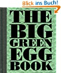 The Big Green Egg Book: Cooking on th...