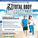 The Primal Blueprint 21-Day Total Body Transformation: A Step-by-Step, Gene Reprogramming Action Plan (       UNABRIDGED) by Mark Sisson Narrated by Stephen Schlepmo