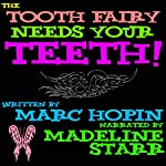 The Tooth Fairy Needs Your Teeth! | Marc Hopin