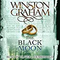 The Black Moon: A Novel of Cornwall 1794-1795 Audiobook by Winston Graham Narrated by Oliver J. Hembrough