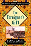Book cover for The Foreigner's Gift: The Americans, the Arabs, and the Iraqis in Iraq