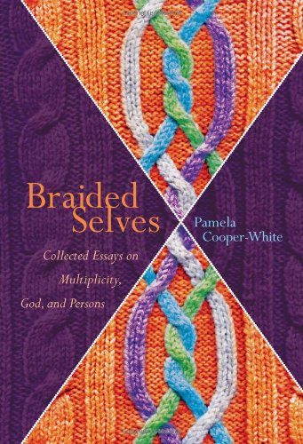 Braided Selves: Collected Essays on Multiplicity, God,...