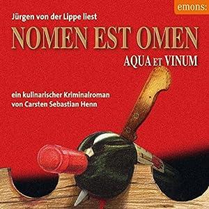 Nomen est Omen: Aqua et Vinum (Julius Eichendorff 2) Hörbuch