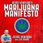Jesse Ventura's Marijuana Manifesto | Jesse Ventura,Jen Hobbs