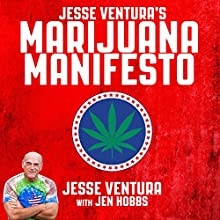 Jesse Ventura's Marijuana Manifesto Audiobook by Jesse Ventura, Jen Hobbs Narrated by Paul Woodson