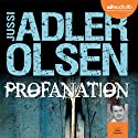 Profanation (Les enquêtes du département V, 2) Audiobook by Jussi Adler-Olsen Narrated by Julien Chatelet