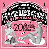 Girls! Girls! Girls!: The Best Of Burlesque & Striptease Music