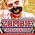 Zombie Cheerleaders: And Other Nightmares Audiobook by Kirk Anderson Narrated by Jim Roberts