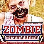 Zombie Cheerleaders: And Other Nightmares | Kirk Anderson