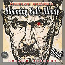 Mahlon Blaine's Blooming Bally Bloody Book Audiobook by Roland Trenary Narrated by Roland Trenary, Paul Chada, Morgana Wallace Cooper