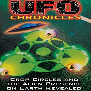 UFO Chronicles: Crop Circles and the Alien Presence on Earth Revealed | [Steve Mitchell]