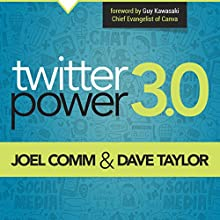 Twitter Power 3.0: How to Dominate Your Market One Tweet at a Time (       UNABRIDGED) by Joel Comm, Dave Taylor Narrated by Joel Comm, Dave Taylor