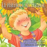 La Parábola Del Girasol (Spanish Edition) (0825413281) by Higgs, Liz Curtis