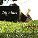 The Muse (       UNABRIDGED) by Suzie Carr Narrated by Suzie Carr
