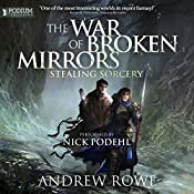 Stealing Sorcery: The War of Broken Mirrors, Book 2 | Andrew Rowe