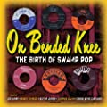 On Bended Knee - The Birth Of Swamp Pop