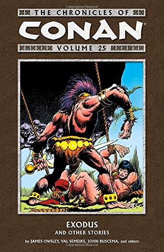 The Chronicles of Conan Volume 25: Exodus and Other Stories (Chronicles of Conan (Graphic Novels))