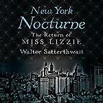 New York Nocturne: The Return of Miss Lizzie | Walter Satterthwait