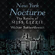 New York Nocturne: The Return of Miss Lizzie Audiobook by Walter Satterthwait Narrated by Lesa Lockford
