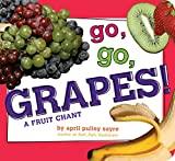img - for Go, Go, Grapes!: A Fruit Chant (Classic Board Books) book / textbook / text book