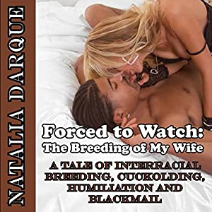Forced to Watch: The Breeding of My Wife Audiobook