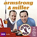 Armstrong & Miller: Children's Hour Radio/TV Program by Alexander Armstrong, Ben Miller Narrated by  uncredited