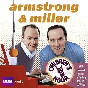 Armstrong & Miller: Children's Hour | [Alexander Armstrong, Ben Miller]
