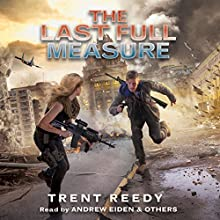 The Last Full Measure: Book 3 of Divided We Fall Audiobook by Trent Reedy Narrated by Andrew Eiden