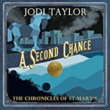 A Second Chance: The Chronicles of St Mary's, Book 3 Audiobook by Jodi Taylor Narrated by Zara Ramm