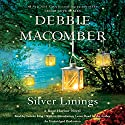 Silver Linings: Rose Harbor, Book 4 Audiobook by Debbie Macomber Narrated by Lorelei King, Debbie Macomber