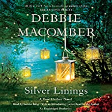 Silver Linings: Rose Harbor, Book 4 (       UNABRIDGED) by Debbie Macomber Narrated by Lorelei King, Debbie Macomber