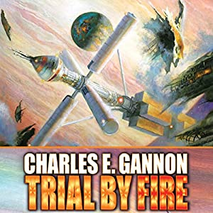 Trial by Fire: Caine Riordan, Book 2 | [Charles E. Gannon]