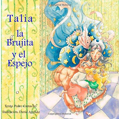 Talia, la Brujita y el Espejo: Volume 1 (Un Cuento de Hadas Diferente)