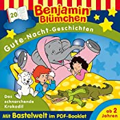 Das schnarchende Krokodil (Benjamin Blümchen - Gute-Nacht-Geschichten 20) | Vincent Andreas