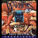 Warriors: The New Prophecy 5, Twilight (       UNABRIDGED) by Erin Hunter Narrated by Nanette Savard