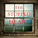 The Stopped Heart: A Novel Audiobook by Julie Myerson Narrated by Elizabeth Knowelden, Lucinda Clare