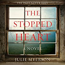 The Stopped Heart: A Novel | Livre audio Auteur(s) : Julie Myerson Narrateur(s) : Elizabeth Knowelden, Lucinda Clare