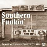 Southern Funkin: Louisiana Funk & Sou...