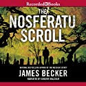 The Nosferatu Scroll (       UNABRIDGED) by James Becker Narrated by Graeme Malcolm