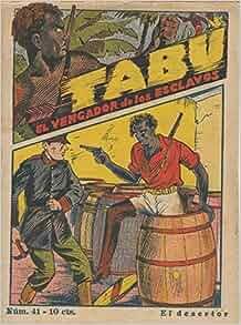 Tabu: el vengador de los esclavos numero 41: El desertor: Folletin