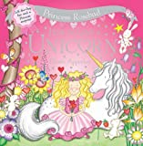 Princess Rosebud: How to Love a Unicorn: Lift-the-flap fun and a Princess surprise! (0764161229) by Apperley, Dawn