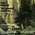 The Splendid Wayfaring: Jedediah Smith and the Ashley-Henry Men, 1822-1831 Audiobook by John G. Neihardt Narrated by Robin Neihardt