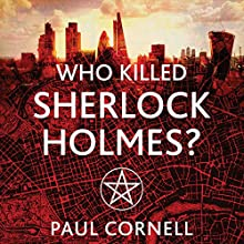 Who Killed Sherlock Holmes?: Shadow Police, Book 3 Audiobook by Paul Cornell Narrated by Damian Lynch